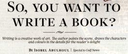 Gulf News The View – So, You Want to Write a Book?